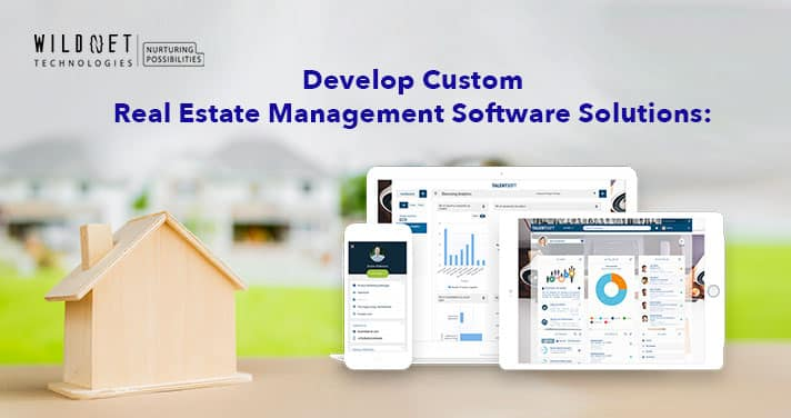 Develop Custom Real Estate Management Software